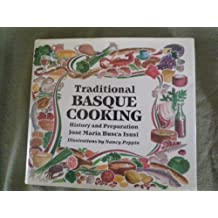 Traditional Basque Cooking: History and Preparation by Isusi, Jose M. Busca, Busca Isusi, Jose Maria (1988) Hardcover