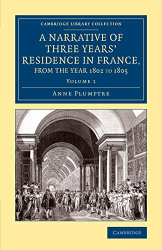 A Narrative of Three Years' Residence in France, Principally in the Southern Departments, from the Year 1802 to 1805 3 Volume Set: A Narrative of Library Collection - Travel, Europe