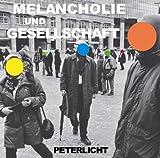 Songtexte von PeterLicht - Melancholie und Gesellschaft