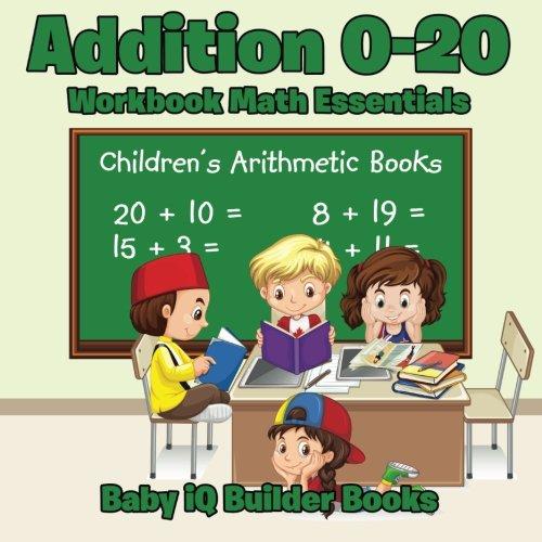 Addition 0-20 Workbook Math Essentials   Children's Arithmetic Books