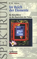 Im Reich der Elemente: Ein Reiseführer zu den Bausteinen der Natur