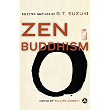 Zen Buddhism: Selected Writings of D.T. Suzuki