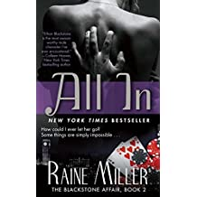 All In: The Blackstone Affair, Book 2 by Raine Miller (2013-06-25)