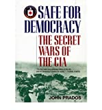 [(Safe for Democracy: The Secret Wars of the CIA)] [Author: John Prados] published on (February, 2009)