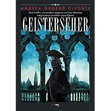 """Geisterseher: Nach Schillers """"Geisterseher"""", adaptiert von Dacia Palmerino und gezeichnet von Andrea Grosso Ciponte (Dust Novel)"""