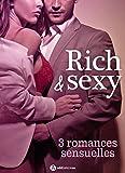 Rich & Sexy - 3 romances sensuelles  (French Edition)