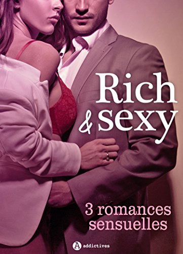 Rich & Sexy - 3 romances sensuelles par [May, Léa , Marx, Nina , Grey, Kim ]