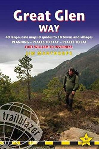 Great Glen Way (Fort William to Inverness): 40 Large-Scale Maps & Guides to 18 Towns and Villages - Planning, Places to Stay, Places to Eat - Fort ... Inverness (Trailblazer British Walking Guide)