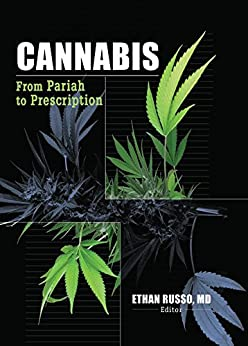 Cannabis: From Pariah to Prescription (Journal of Cannabis Therapeutics Monogr) von [Russo, Ethan B]