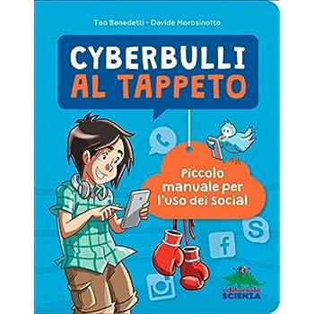 Cyberbulli Al Tappeto. Piccolo Manuale Per L'uso Dei Social