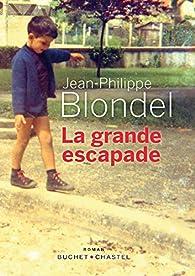 La grande escapade par Jean-Philippe Blondel