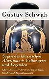Sagen des klassischen Altertums + Volkssagen und Legenden (Zwei Klassiker der deutschsprachigen, Kinder und Jugendliteratur)