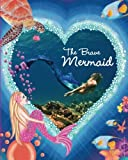 The Brave Mermaid: Kariel's inspirational Mermaid Series: Volume 1 (Kariel's Inspirational Mermaid Stories)