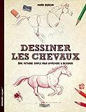 Dessiner les chevaux : Une méthode simple pour apprendre à dessiner