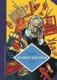 La petite Bédéthèque des Savoirs - tome 5 - Le droit d'auteur. Un dispositif de protection des oeuvres.