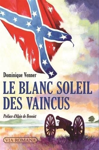Le blanc soleil des vaincus par Dominique Venner