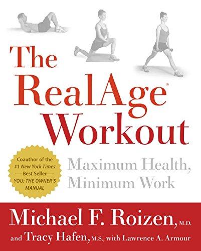 The RealAge(R)  Workout: Maximum Health, Minimum Work, Buch
