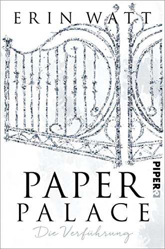 Paper Palace: Die Verführung (Paper-Trilogie 3) von [Watt, Erin]