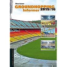 Groundhopping Informer 2015/2016: Das Anschriftenverzeichnis des Weltfußballs