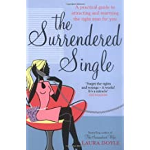 Laura doyle en amazon libros y ebooks de laura doyle the surrendered single a practical guide to attracting and marrying the right man for you fandeluxe Gallery