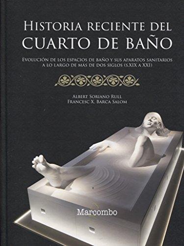 Historia reciente del cuarto de baño por ALBERT SORIANO RULL