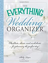 The Everything Wedding Organizer, 4th Edition: Checklists, charts, and worksheets for planning the perfect day!