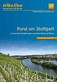 Wanderführer Rund um Stuttgart: Traumhafte Wanderungen zwischen Wald und Reben, 50 Touren, 680 km (Hikeline /Wanderführer)
