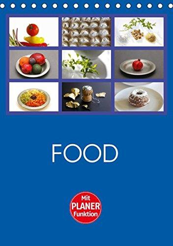 Food (Tischkalender 2019 DIN A5 hoch): Farbige food-Fotografien, passend zu den Jahreszeiten (Planer, 14 Seiten) (CALVENDO Lifestyle)