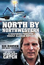 North by Northwestern: A Seafaring Family on Deadly Alaskan Waters by Sig Hansen (2010-07-08)