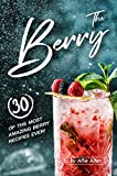The Berry Book: 30 of the Most Amazing Berry Recipes Ever! (English Edition)