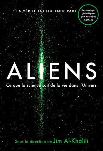 Aliens - Ce que la science sait de la vie dans l'univers par Jim Al-Khalili