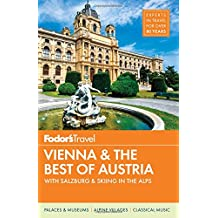Fodor's Vienna and the Best of Austria: with Salzburg and Skiing in the Alps (Travel Guide)
