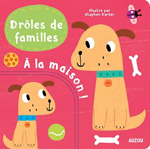 DRLES DE FAMILLES - A LA MAISON