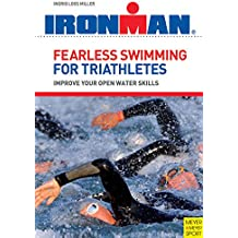 Fearless Swimming for Triathletes: Improve your open water skills (English Edition)