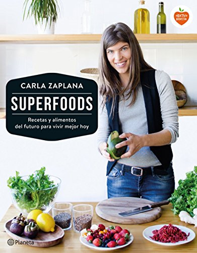 Superfoods: Recetas y alimentos del futuro para vivir mejor hoy (Planeta Cocina) por Carla Zaplana
