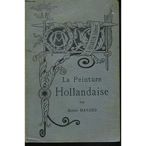 Histoire de la peinture hollandaise.