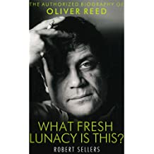 Oliver Reed What Fresh Lunacy is This