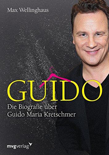 Guido: Die Biografie über Guido Maria Kretschmer Buch-Cover