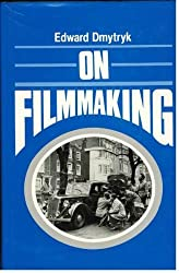 On Filmmaking by Edward Dmytryk (1986-01-23)