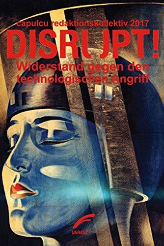 DISRUPT!: Widerstand gegen den technologischen Angriff