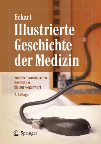 Illustrierte Geschichte der Medizin: Von der französischen Revolution bis zur Gegenwart