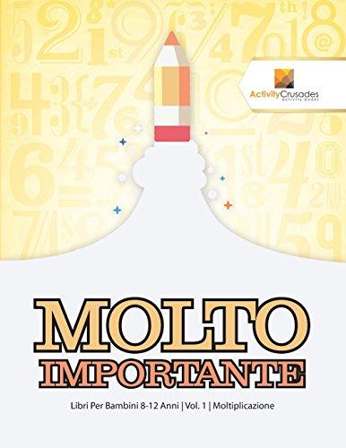 Molto Importante : Libri Per Bambini 8-12 Anni | Vol. 1 | Moltiplicazione
