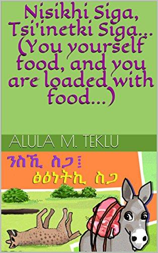 nisikhi-siga-tsiinetki-siga-you-yourself-food-and-you-are-loaded-with-food