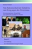 Der Irakkrieg der Administration George W. Bush (Vom Raketenschach der Kubakrise zum Krieg gegen den Terrorismus)