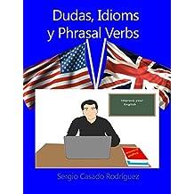 Dudas, Idioms y Phrasal Verbs (Perfecciona tu inglés nº 1)
