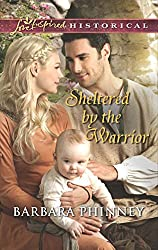Sheltered by the Warrior (Mills & Boon Love Inspired Historical)