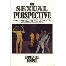Sexual Perspective, The: Homosexuality and Art in the Last 100 Years in the West
