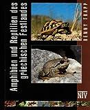 Reptilien und Amphibien des Griechischen Festlandes - Benny Trapp