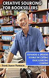 Creative Sourcing For Booksellers, Expanded and Updated: Expanded and Updated, With Double the Cutting-Edge Book Sourcing Content.