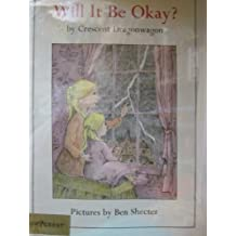 Will It Be Okay? by Crescent Dragonwagon (1977-04-03)